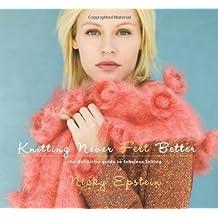 Knitting Never Felt Better by Nicky Epstein (2012) Paperback