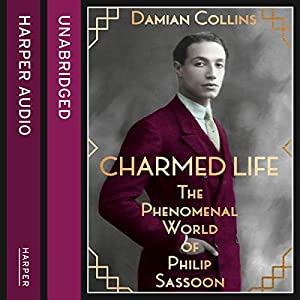 Charmed Life: The Phenomenal World of Philip Sassoon Audiobook