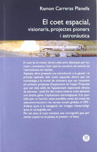 Descargar Libro El Coet Espacial, Visionaris, Projectes Pioners I Austronàutica Ramon Carreras Planells