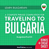 Learn Bulgarian: A Complete Phrase Compilation for Traveling to Bulgaria