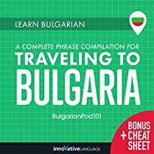 Learn Bulgarian: A Complete Phrase Compilation for Traveling to Bulgaria Audiobook by  Innovative Language Learning LLC Narrated by  BulgarianPod101.com