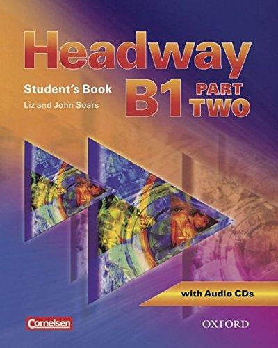 Headway: CEF-Edition: Level B1, Part 2 - Student's Book mit CDs, Workbook mit CD und CD-ROM