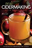 Real Cidermaking on a Small Scale, Michael Pooley and John Lomax, 1565236041