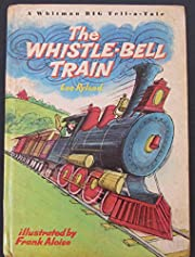 The Whistle-Bell Train (A Whitman Big…
