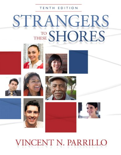 Strangers to These Shores: Race and Ethnic Relations in the United States