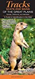 Tracks, Scats and Signs of the Great Plains Kansas, Nebraska and Oklahoma: A Guide to Identification in the Wild
