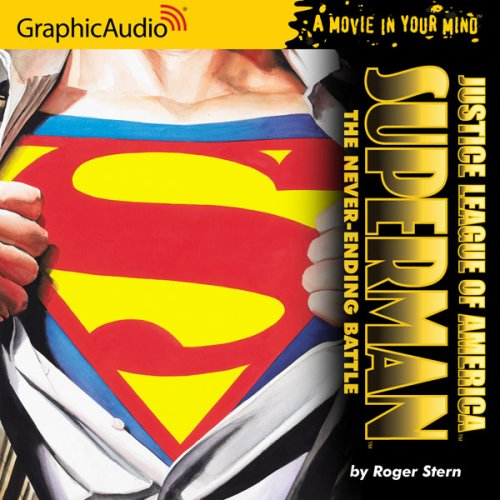 Superman: The Never-Ending Battle (Justice League of America) by Graphic Audio