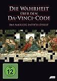 Die Wahrheit ??ber den Da-Vinci-Code - Das Sakrileg entschl??sselt