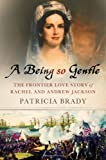 A Being So Gentle, Patricia Brady, 0230609503