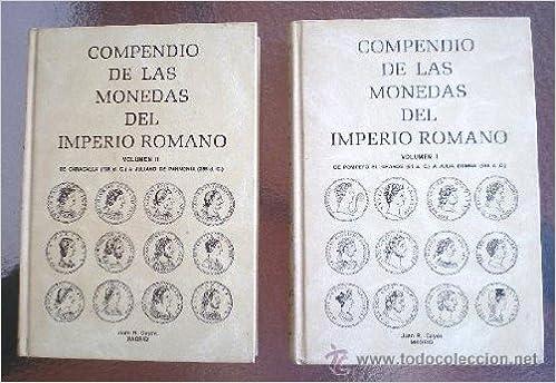 Compendio de las monedas del imperio romano. TOMOS 1 Y 2: Amazon.es: Juan R. Cayón: Libros