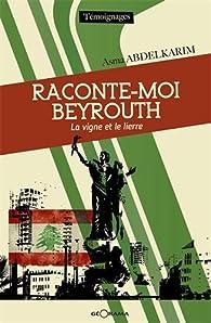 Raconte-moi Beyrouth par Asma Abdelkarim