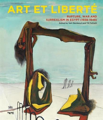 Art et Liberte: Rupture, War and Surrealism in Egypt (1938 - 1948)
