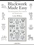 Blackwork Made Easy: Techniques, Patterns and Samplers
