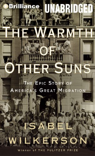 The Warmth of Other Suns: The Epic Story of America's Great Migration (Brilliance Audio on Compact Disc) by Brilliance Audio