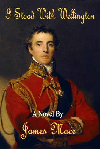 Book: I Stood With Wellington by James Mace