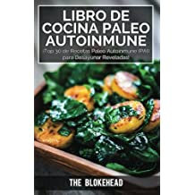 Libro de Cocina Paleo Autoinmune ¡Top 30 de Recetas Paleo Autoinmune (Pai) para Desayunar Reveladas! (Spanish Edition)