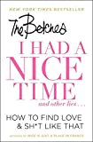 img - for I Had a Nice Time And Other Lies...: How to Find Love & Sh*t Like That book / textbook / text book