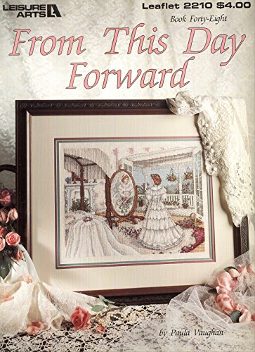 From This Day Forward - Cross Stitch (Leisure Arts, Leaflet 2210)