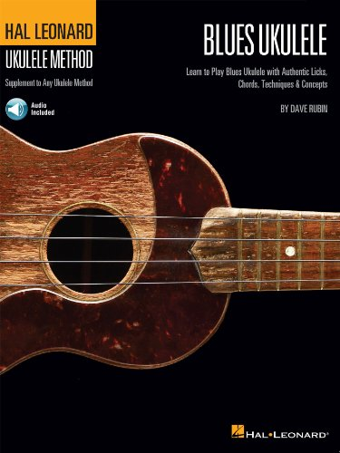 Hal Leonard Blues Ukulele: Learn to Play Blues Ukulele with Authentic Licks, Chords, Techniques & Concepts (Hal Leonard Ukulele Method)