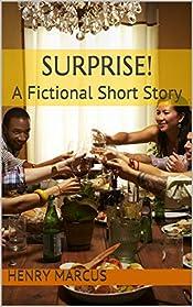 SURPRISE!: A Fictional Short Story