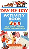 365 Fun Activities for Parents, Teachers, and Kids, Susan Ohanian and Consumer Guide Editors, 0451192745