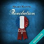 Révolution : L'idéal (Révolution 1) | Hilary Mantel