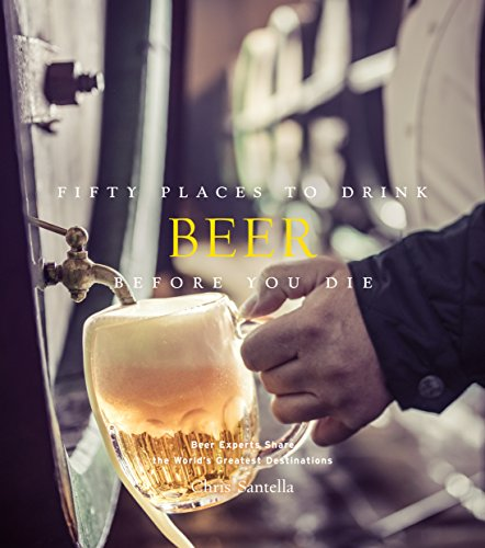 Fifty Places to Drink Beer Before You Die