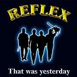 That Was Yesterday by Reflex