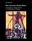 img - for NEW CURRENTS ANCIENT RIVERS by KENNEDY JEAN (1992-07-17) book / textbook / text book