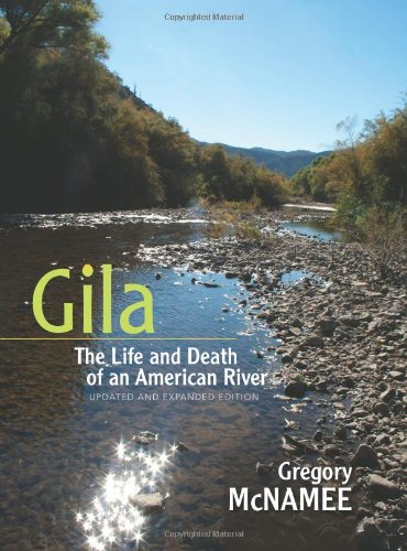 Gila: The Life and Death of an American River, Updated and Expanded Edition