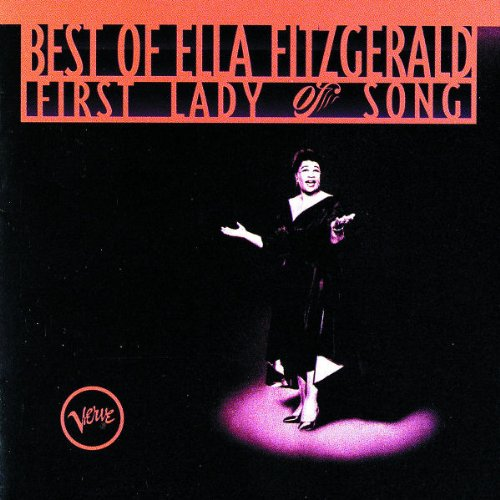 Best of Ella Fitzgerald: First Lady of Song (Best Ella Fitzgerald Cd)
