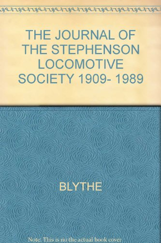 Blythe Journal (THE JOURNAL OF THE STEPHENSON LOCOMOTIVE SOCIETY 1909- 1989)