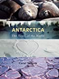 Front cover for the book Antarctica: The Heart of the World by Coral Tulloch
