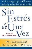 Sin Estres de una Vez, Frederic Luskin and Ken Pelletier, 0060845449