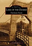 Lake of the Ozarks:  The Early Years   (MO)  (Images of America)