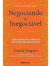 Negociando o inegociável: Como resolver conflitos que parecem impossíveis