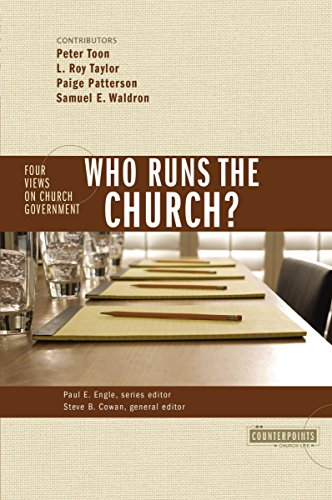 Who Runs the Church?: 4 Views on Church Government (Counterpoints: Church Life)