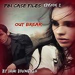 Outbreak: PBI Case Files, Book 2   Jami Brumfield