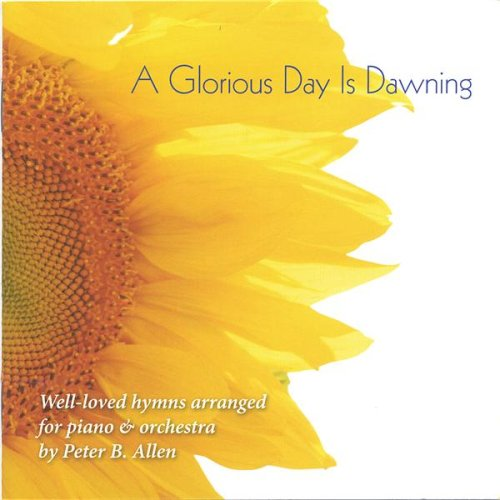 (A Glorious Day Is Dawning: Well-loved hymns arranged for Piano &)