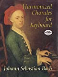 Harmonized Chorales for Keyboard (Dover Music for Piano), Johann Sebastian Bach, Classical Piano Sheet Music, 0486445496