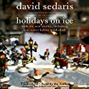 Holidays on Ice Hörbuch von David Sedaris Gesprochen von: David Sedaris, Amy Sedaris, Ann Magnuson