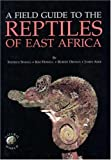 Field Guide to the Reptiles of East Africa, Stephen Spawls and James Ashe, 0126564701