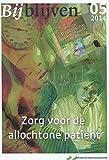 Bijblijven Nr. 5 Zorg Om de Allochtone Patiënt, Meyboom-de jong, B., 9036807190