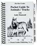 img - for Pocket Guides Guide to Animal Tracks by Ron Cordes, Andy Diamond (December 31, 2013) Spiral-bound book / textbook / text book