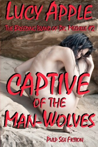 Captive of the Man-Wolves (The Breeding Island of Dr. Melville) (Volume 2)