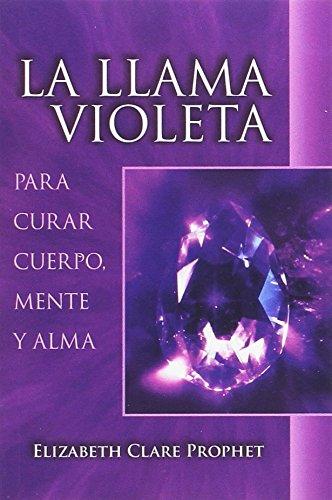 La Llama Violeta (Spanish Edition) [Elizabeth Clare Prophet] (Tapa Blanda)