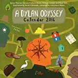 img - for A Dylan Odyssey 2016 Calendar by Sarah Edmonds (2015-09-15) book / textbook / text book