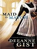 Maid to Match, Deeanne Gist, 1410427676