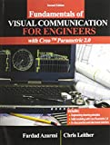 Fundamentals of Visual Communication for Engineers with Creo(TM) Parametric 2. 0, Azarmi, Fardad and Leither, Christopher, 1465245022