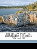 The Yellow Book, Henry Harland and Aubrey Beardsley, 1149597526